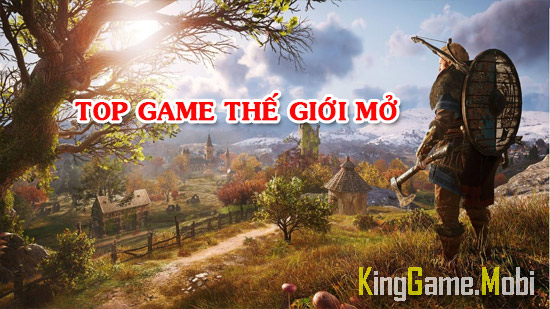 10 game the gioi mo cho mobile hay nhat - Top Game Thế Giới Mở Cho Mobile
