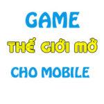 top game the gioi mo mobile 150x150 - Top Game Thế Giới Mở Cho Mobile