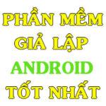 top phan mem gia lap android 150x150 - Top phần mềm giả lập Android tốt nhất 2021
