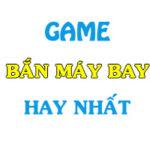 top game ban may bay hay nhat 150x150 - Top Game Bắn Máy Bay Cho Điện Thoại