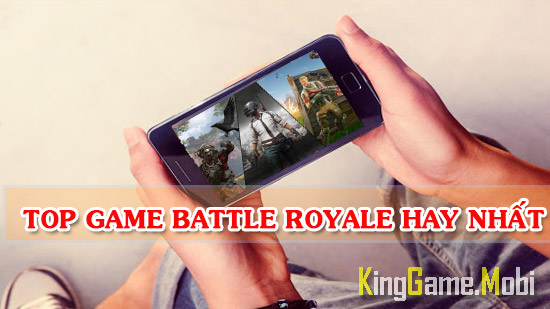 top game battle royale mobile hay nhat - Top Game Battle Royale Mobile