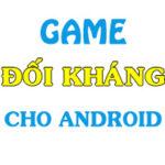 top game doi khang cho android hay nhat 150x150 - Top 15 Game Đối Kháng Hay Cho Android